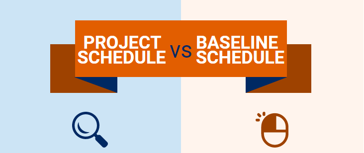 Baseline Schedule and Project Schedule