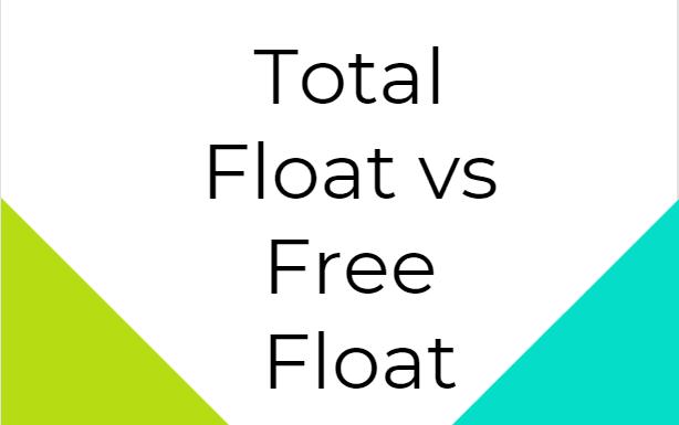 Total Float vs Free Float Total Float versus Free Float Total Float and Free Float