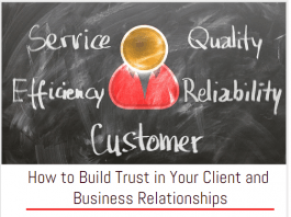 How to Build Trust in Your Client and Business Relationships