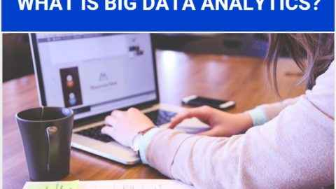 What is Big Data Analytics Types, Tools and Applications