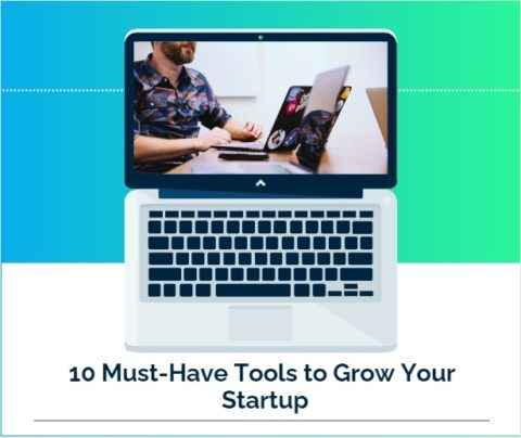 10 Must-Have Tools to Grow Your Startup